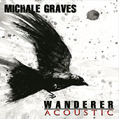 Play & Download Wanderer Acoustic by Michale Graves | Napster