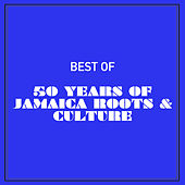 Play & Download Best of 50 Years of Jamaica Roots & Culture by Various Artists | Napster