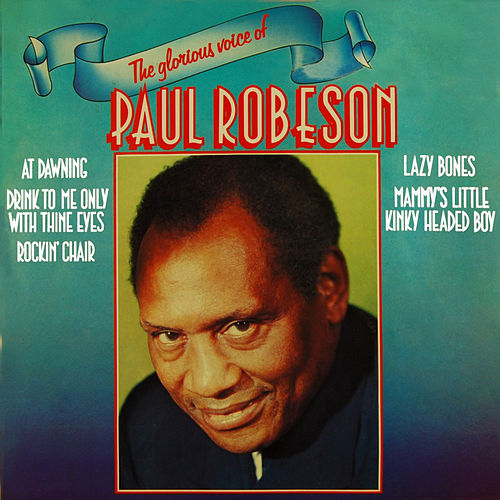 Play & Download The Glorious Voice of Paul Robeson by Paul Robeson | Napster