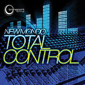 Play & Download Total Control by New Mondo | Napster