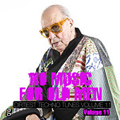 No Music for Old Men, Vol. 11 - Dirtiest Techno Tunes by Various Artists