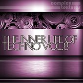 Play & Download The Inner Life of Techno, Vol. 8 by Various Artists | Napster