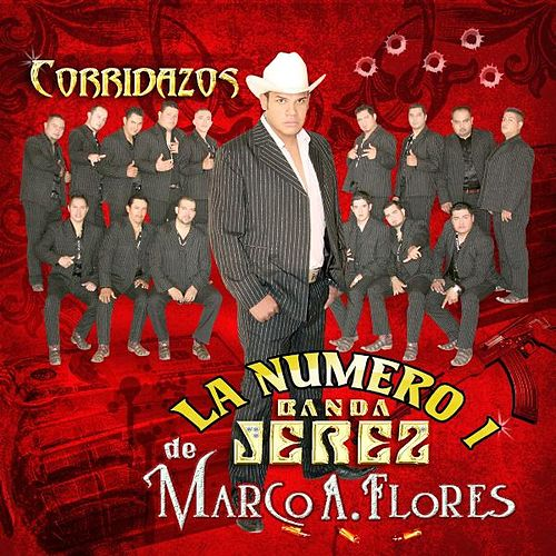 Play & Download Corridazos by La Numero 1 Banda Jerez De Marco A. Flores | Napster