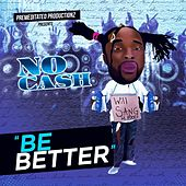 Play & Download Be Better by No-Cash   Napster