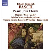 Play & Download FASCH: Passio Jesu Christi / Suite in D minor by Various Artists | Napster