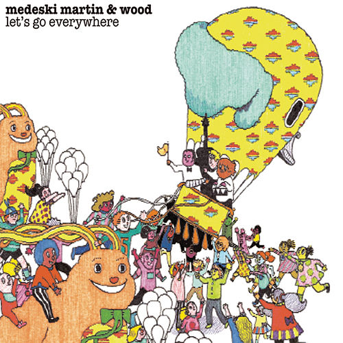 Play & Download Let's Go Everywhere by Medeski, Martin and Wood | Napster