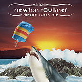Dream Catch Me by Newton Faulkner