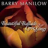 Beautiful Ballads & Love Songs by Barry Manilow
