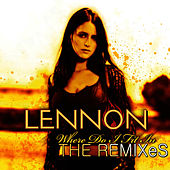 Where Do I Fit In : REMIXES by Lennon