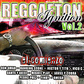 Play & Download Reggaeton Ignition Volume 2 - El Comienzo by Various Artists | Napster
