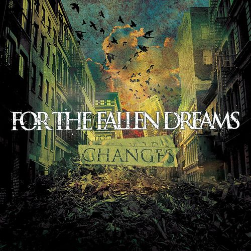 Play & Download Changes by For The Fallen Dreams | Napster