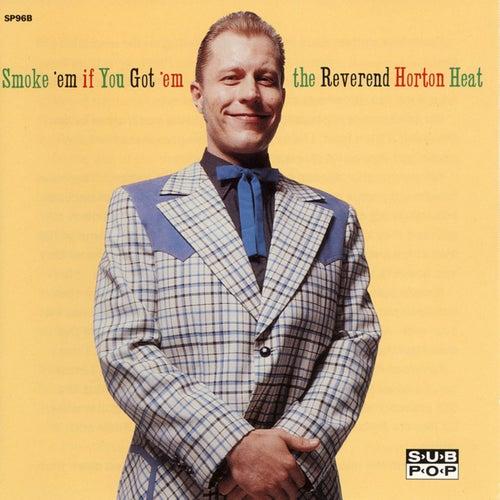 Smoke 'em If You Got 'em by Reverend Horton Heat
