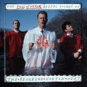 The Full-Custom Gospel Sounds Of by Reverend Horton Heat