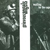 Play & Download Waiting for the Cage by Grievous Angels | Napster