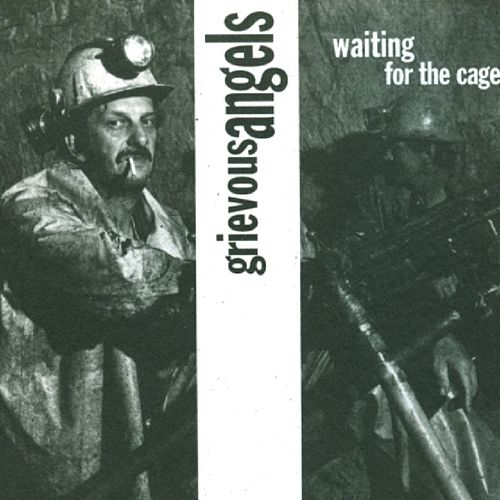 Waiting for the Cage by Grievous Angels