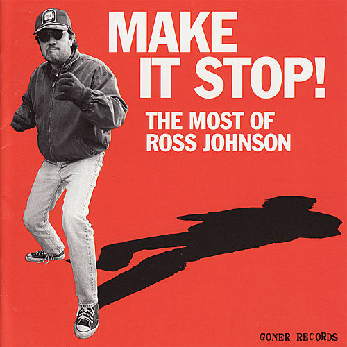 Play & Download Make It Stop!: The Most of Ross Johnson by Various Artists | Napster