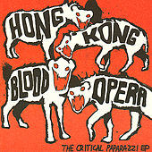Play & Download The Critical Paparazzi EP by Hong Kong Blood Opera | Napster