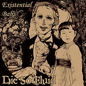 Play & Download Existential Baby by Die So Fluid | Napster