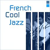 Play & Download French Cool Jazz by Various Artists | Napster
