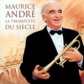 Maurice André - La Trompette du siècle by Various Artists