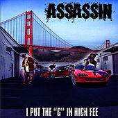 Play & Download I Put The G In High-Fee by Assassin (Rap) | Napster