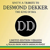 Play & Download Unity: A Tribute to Desmond Dekker by Various Artists | Napster