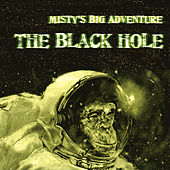 Play & Download The Black Hole by Misty's Big Adventure | Napster