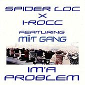Play & Download Im'a Problem (feat. Tiny Bkully & Set Tripk) - Single by Spider Loc | Napster