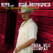 Play & Download Para Mis Compas by El Guero y Su Banda Centenario | Napster
