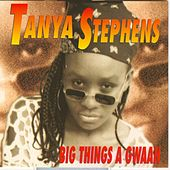 Play & Download Big Things A Gwaan by Tanya Stephens | Napster