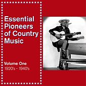 Essential Pioneers of Country Music, Vol. 1: 1920's - 1940 von Various Artists