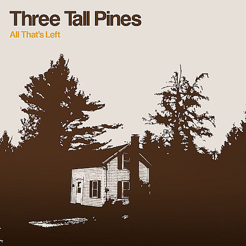 Play & Download All That's Left by Three Tall Pines | Napster