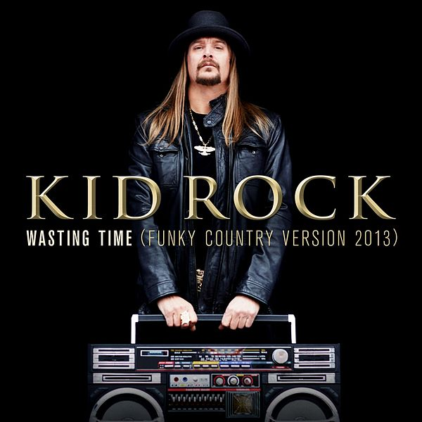 Kid Rock Wasting Time Lyrics