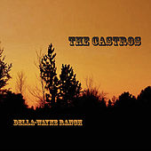 Play & Download Della-Wayne Ranch by The Castros | Napster