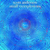 Small Exxxplosions, Part I by Scott Anderson
