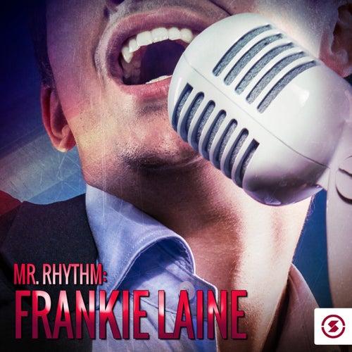 Play & Download Mr. Rhythm: Frankie Laine by Frankie Laine | Napster