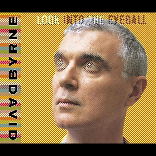 Play & Download Look Into The Eyeball by David Byrne | Napster