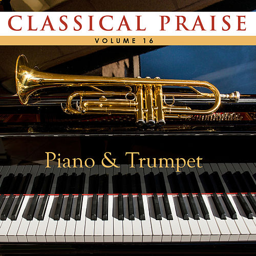 Play & Download Classical Praise Piano & Trumpet by Phillip Keveren | Napster