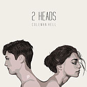 Play & Download 2 Heads by Coleman Hell | Napster