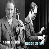 Adolf Busch - Rudolf Serkin by Various Artists