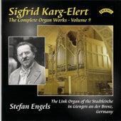 Play & Download The Complete Organ Works of Sigfrid Karg-Elert, Vol. 9 - The Link Organ of the Stadtkirche in Giengen an Der Brenz, Germany by Stefan Engels | Napster