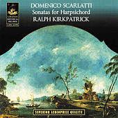 Play & Download Scarlatti: Sonatas for Harpischord by Ralph Kirkpatrick | Napster