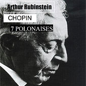 Play & Download Arthur Rubinstein - Chopin - 7 Polonaises by Arthur Rubinstein | Napster