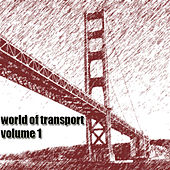 Play & Download World of Transport, Vol. 1 by Various Artists | Napster
