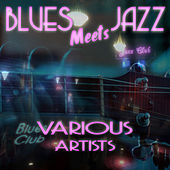 Blues Meets Jazz by Various Artists
