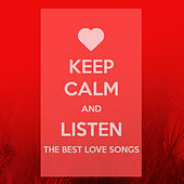 Keep Calm and Listen the Best Love Songs by Various Artists
