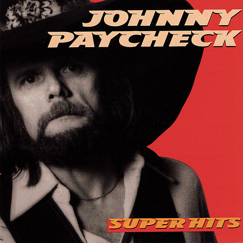 Play & Download Super Hits by Johnny Paycheck | Napster