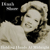Holding Hands at Midnight by Dinah Shore