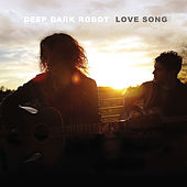 Play & Download Love Song by Deep Dark Robot | Napster