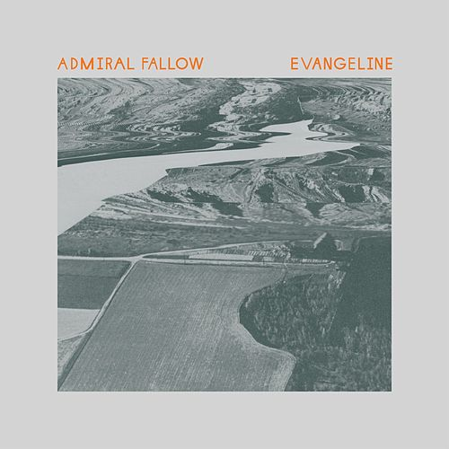 Play & Download Evangeline by Admiral Fallow | Napster